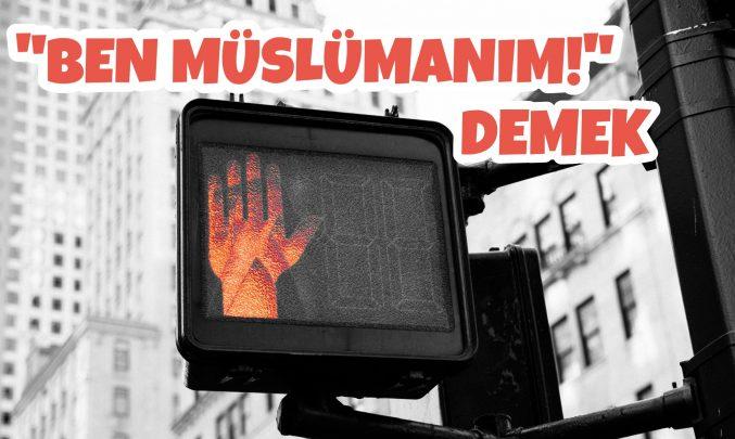 """İslam Kimliği """"Ben Müslümanım!"""" Diyebilmek 1"""